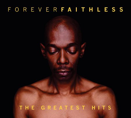 Faithless - Forever Faithless: The Greatest Hits