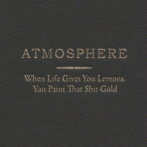 Atmosphere album When Life Gives You Lemons You Paint That Shit
