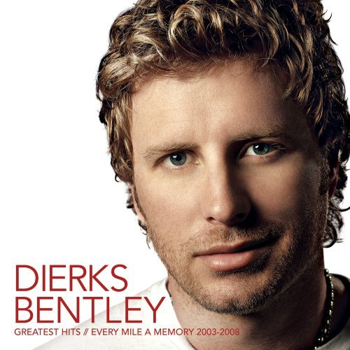 dierks bentley album greatest hits every mile a memory 2003 2008. Cars Review. Best American Auto & Cars Review