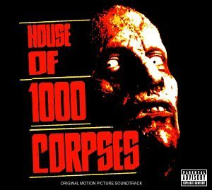 Rob zombie album house of 1000 corpses sountrack for House music 2003