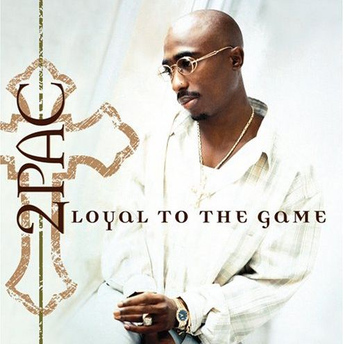 2pac Album Quot Loyal To The Game Quot Music World