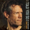 I Told You So: The Ultimate Hits Of Randy Travis (2009)
