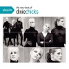 Playlist: The Very Best of Dixie Chicks (2010)