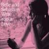 Belle and Sebastian Write About Love (2010)