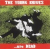 The Young Knives ...Are Dead (2002)