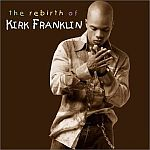 The Rebirth Of Kirk Franklin (02/19/2002)