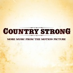 Country Strong: Country Strong: More Music From The Motion Picture (26.10.2010)